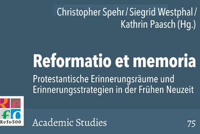 Neuerscheinung: Sammelband zu den protestantischen Erinnerungsräumen
